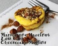 hazelnut marscapone low carb cheesecake muffins