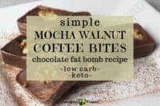 Easy and simple chocolate fat bomb recipe. Try this delicious mocha walnut coffee bites recipe. It's low carb, keto, and lchf. Try them now!