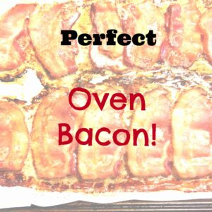 Perfect Oven Cooked Bacon