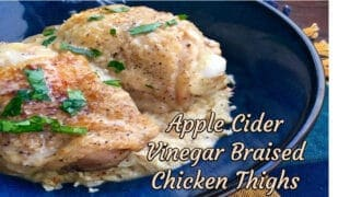 Cider Vinegar Braised Chicken Thighs