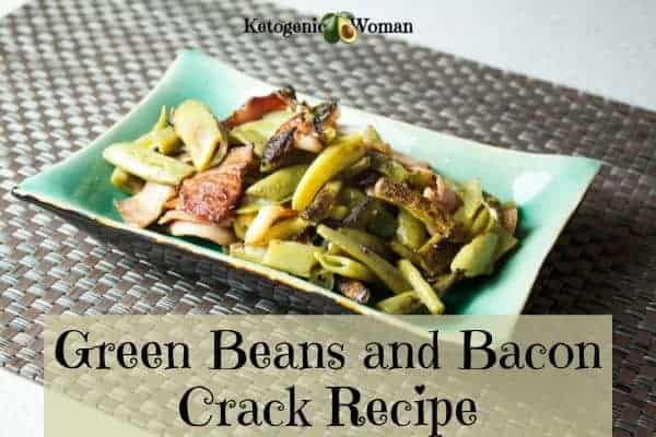 keto green beans and bacon crack