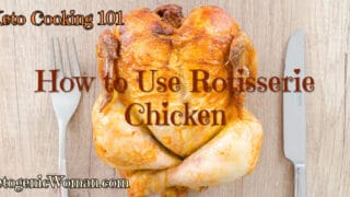 Keto 101 : What to do with Rotisserie Chickens on Keto