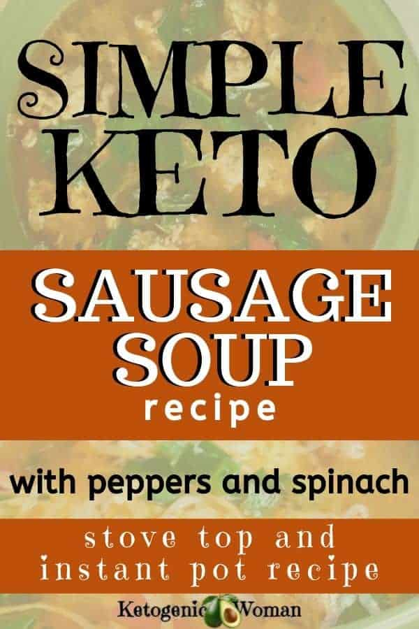 Easty keto sausage soup with spinach and peppers. Low carb, keto dinner ideas.