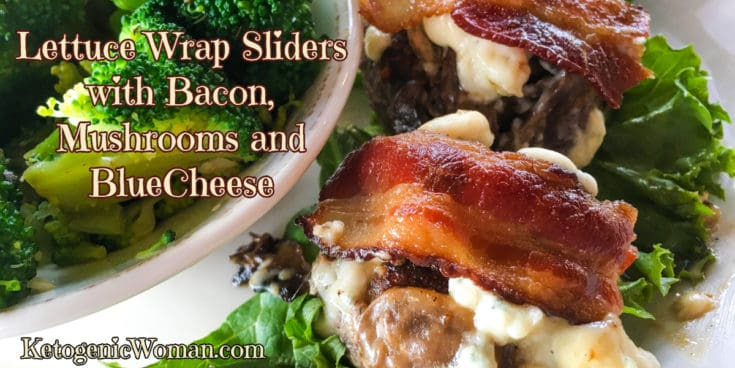 Keto Lettuce Wrap Sliders with Bacon, Blue Cheese and Mushrooms