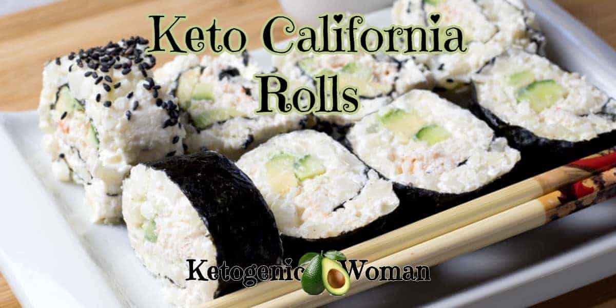 Low Carb Sushi Rolls California Rolls