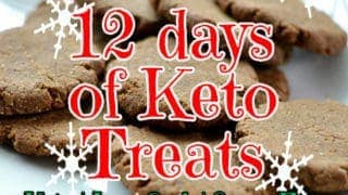 Twelve Days of Low Carb Christmas Desserts and Treats!