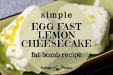 egg fast lemon cheesecake fat bomb recipe