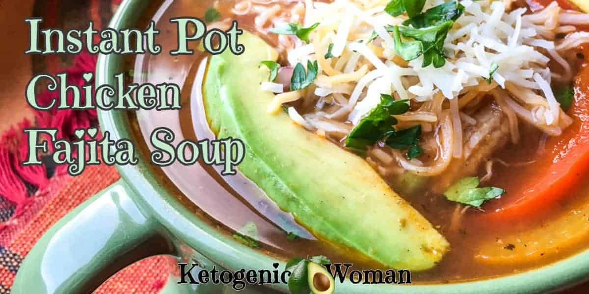 Keto Low Carb Instant Pot Chicken Fajita Soup