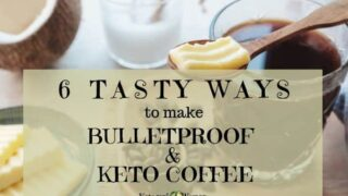 6 Ways to Make Tasty Bulletproof and Keto Coffee