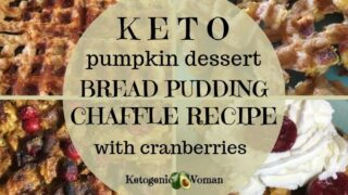 Keto Pumpkin Dessert - Chaffle Bread Pudding with Cranberries!