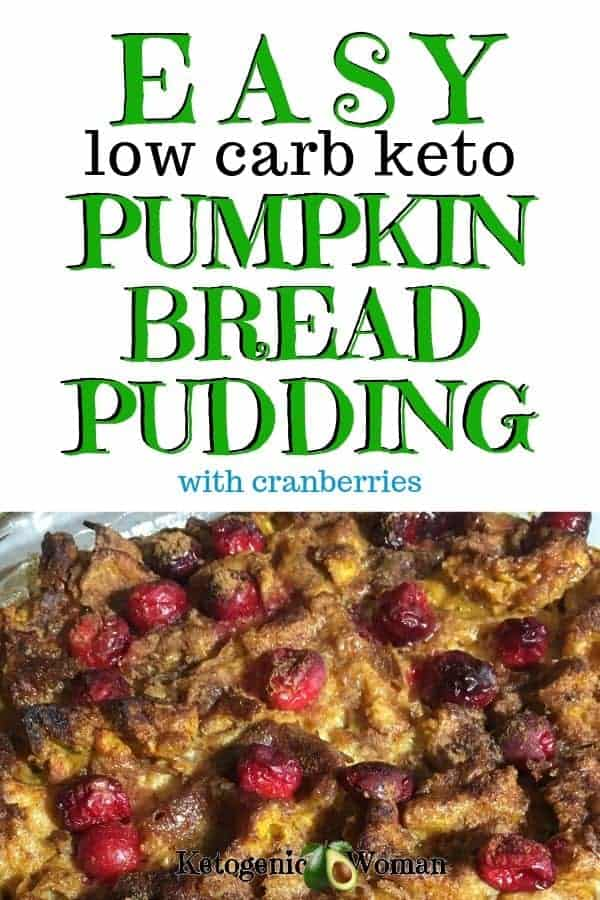 Easy low carb keto pumpkin bread pudding with cranberries