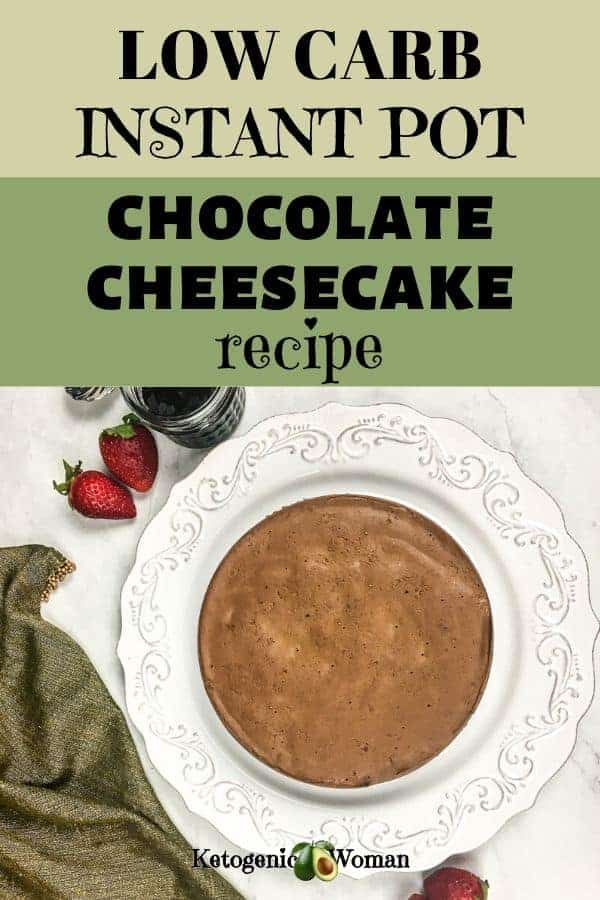 Keto Instant Pot Chocolate Cheesecake Recipe - With natural sweeteners